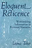 img - for Eloquent Reticence: Withholding Information in Fictional Narrative book / textbook / text book