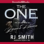 The One: The Life and Music of James Brown | R. J. Smith