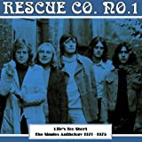 Rescue Co. No. 1 Life's Too Short : The Singles Anthology 1971-1975
