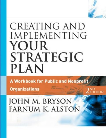 Creating and Implementing Your Strategic Plan: A Workbook...