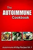 Autoimmune Cookbook - Autoimmune All-Day Recipes Vol. 2: Autoimmune Cookbook