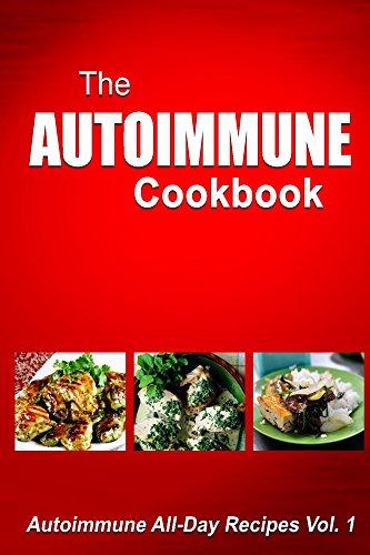 Free Kindle Book : Autoimmune Cookbook - Autoimmune All-Day Recipes Vol. 2: Autoimmune Cookbook