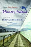 Image of Memory Ireland: History and Modernity, Volume 1 (Irish Studies)