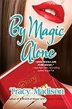 By Magic Alone (Gypsy Magic)
