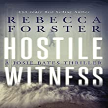 Hostile Witness: The Witness Series, Book 1 Audiobook by Rebecca Forster Narrated by Tara Platt