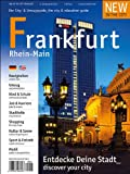 New in the City Frankfurt 2013/14: Der zweisprachige Cityguide und Umzugshelfer für Neu-Frankfurter /The annual city & relocation guide for newcomers to Frankfurt