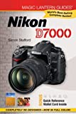Simon Stafford Magic Lantern Guides®: Nikon D7000
