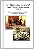 """Book cover for """"My Clan Against the World"""": US and Coalition Forces in Somalia 1992-1994"""