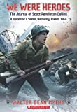 img - for We Were Heroes: The Journal of Scott Pendleton Collins, a World War II Soldier book / textbook / text book