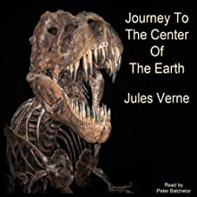 A Journey to the Center of the Earth (       UNABRIDGED) by Jules Verne Narrated by Peter Batchelor