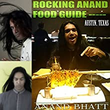 Rocking Anand Food Guide: Austin, Texas | Livre audio Auteur(s) : Anand Bhatt Narrateur(s) : Paul V. Haak