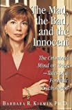 img - for Barbara Kirwin: The Mad, the Bad, and the Innocent : The Criminal Mind on Trial - Tales of a Forensic Psychologist (Hardcover); 1997 Edition book / textbook / text book