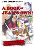 The Onion Presents A Book of Jean's Own!: All New Wit, Wisdom, and Wackiness from The Onion's Beloved Humor Columnist