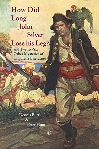 how-did-long-john-silver-lose-his-leg-and-twenty-six-other-mysteries-of-childrens-literature-by-denn