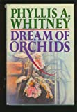 Dream of Orchids (034037960X) by Whitney, Phyllis A.