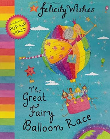 Felicity Wishes: The Great Fairy Balloon Race