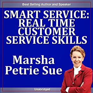 Smart Service: Real Time Customer Service Skills | [Marsha Sue Petrie]