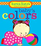 Babys Colors (Karen Katzs Brand-New Baby)