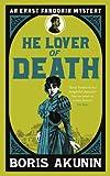He Lover of Death: An Erast Fandorin Mystery (Erast Fandorin 9)