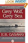 Grey Wolf, Grey Sea: Aboard the Germa...