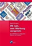 PR h�lt, was Werbung verspricht: Der...