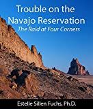 img - for Trouble on the Navajo Reservation: The Raid at Four Corners book / textbook / text book