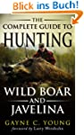 The Complete Guide to Hunting Wild Bo...