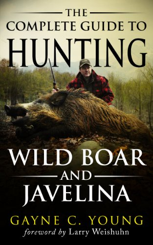 The Complete Guide to Hunting Wild Boar and Javelina