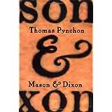 Mason & Dixon: A Novel ~ Thomas Pynchon
