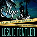 Edge of Midnight: Chasing Evil, Book 3 (       UNABRIDGED) by Leslie Tentler Narrated by Bernadette Dunne