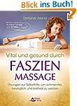 Vital und gesund durch Faszien-Massag...