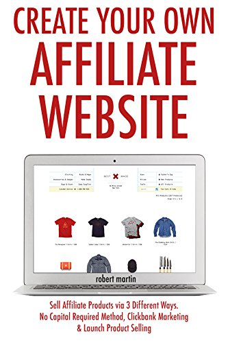 create-your-own-affiliate-website-2017-sell-affiliate-products-via-3-different-ways-no-capital-requi