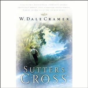 Sutter's Cross   [W. Dale Cramer]