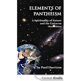 Elements of Pantheism; A Spirituality of Nature and the Universe. 3rd Edition (English Edition)