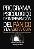 img - for Programa psicol gico de intervenci n del p nico y la agorofobia: Manual de autoayuda para pacientes y Gu a para profesionales (Spanish Edition) book / textbook / text book