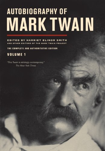 Autobiography of Mark Twain: The Complete and authoritative Edition, Volume 1 Ebook