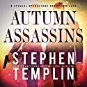 Autumn Assassins: A Special Operations Group Thriller, Book 3 Audiobook by Stephen Templin Narrated by Brian Troxell