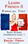 Learn French II Parallel Text - Short...