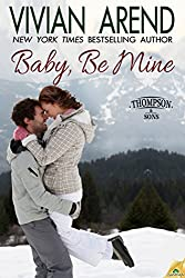 Baby, Be Mine (Thompson & Sons Book 2)