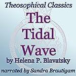 The Tidal Wave: Theosophical Classics | Helena P. Blavatsky