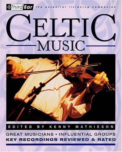 Celtic Music : 3rd Ear - The Essential Listening Companion