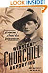 Winston Churchill Reporting: Adventur...