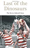 Maurice Bamford Last of the Dinosaurs: The Kevin Ashcroft Story