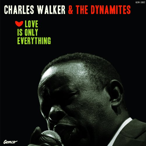 Charles Walker & The Dynamites - Love Is Only Everything