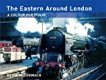 The Eastern Around London: A Colour P...