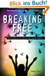 Breaking Free:True Stories of Girls W...