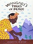 Wangari's Trees Of Peace: A True Stor...