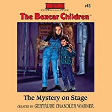 The Mystery on Stage: The Boxcar Children Mysteries, Book 43 (       UNABRIDGED) by Gertrude Chandler Warner Narrated by Tim Gregory