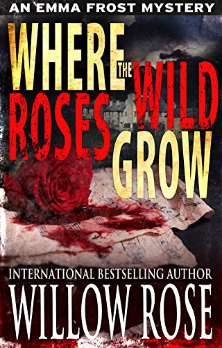 Where The Wild Roses Grow by Willow Rose ebook deal