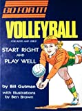 Volleyball: For Boys and Girls : Start Right and Play Well (Go for It)